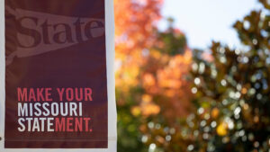"The ""Make Your Missouri Statement"" banner on a fall day."